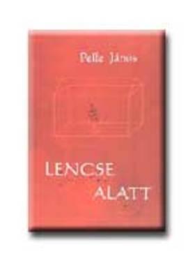 Pelle János - Lencse alatt