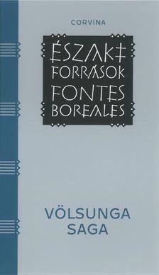 Völsunga saga - A Völsungok története. Egy 13. század közepi, izlandi pergamenkódexbe leírt hőstörténet