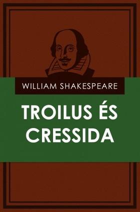 William Shakespeare - Troilus és Cressida [eKönyv: epub, mobi]