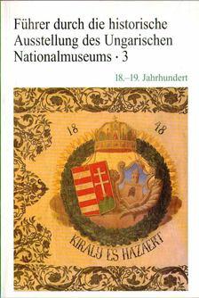 Kovács Tibor - Führer durch die historische Ausstellung des Ungarischen Nationalmuseums 3 [antikvár]