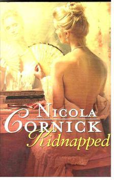 Nicola Cornick - Kidnapped [antikvár]