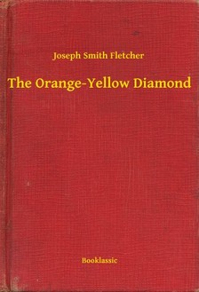 Fletcher Joseph Smith - The Orange-Yellow Diamond [eKönyv: epub, mobi]