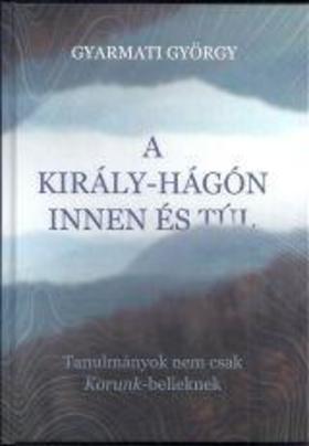 Gyarmati György - A Király-hágón innen és túl