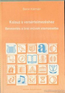 Bene Kálmán - Kalauz a versértelmezéshez [antikvár]