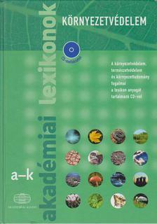 Több szerkesztő - Akadémiai lexikonok - Környezetvédelem I-II. [antikvár]