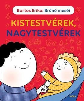 Bartos Erika - Brúnó meséi - Kistestvérek, nagytestvérek
