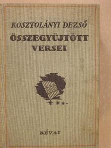 Kosztolányi Dezső - Kosztolányi Dezső összegyüjtött versei [antikvár]