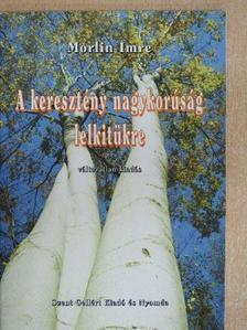 Morlin Imre - A keresztény nagykorúság lelkitükre [antikvár]