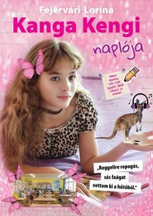 Fejérvári Lorina - Kanga Kengi naplója