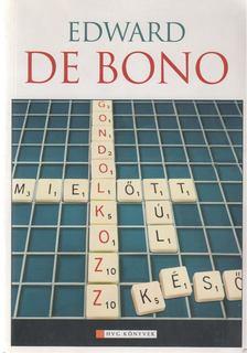 EDWARD DE BONO - Gondolkozz! [antikvár]