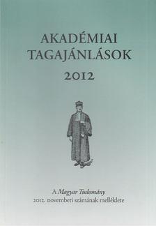 CSÁNYI VILMOS - Akadémiai tagajánlások 2012 [antikvár]