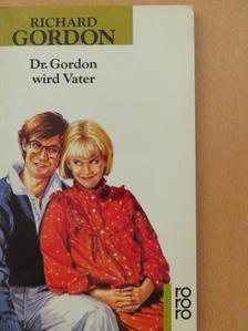 Richard Gordon - Dr. Gordon wird Vater [antikvár]