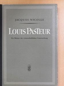 Jacques Nicolle - Louis Pasteur [antikvár]