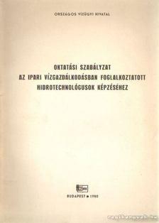 Kelemen László - Oktatási szabályzat az ipari vízgazdálkodásban foglalkoztatott hidrotechnológusok képzéséhez [antikvár]