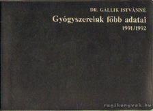 Gállik Istvánné Dr. - Gyógyszereink főbb adatai 1991-1992 [antikvár]