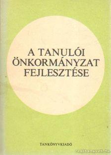 Petrikás Árpád dr. - A tanulói önkormányzat fejlesztése [antikvár]
