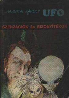 Hargitai Károly - UFO Szenzációk és bizonyítékok [antikvár]