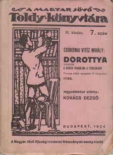 Csokonai Vitéz Mihály - A Magyar Jövő Toldy Könyvtára 7. - Dorottya [antikvár]