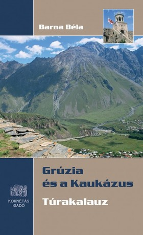Grúzia és a Kaukázus - Túrakalauz