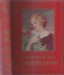 Dánielné Lengyel Laura - Az idegen leány [antikvár]