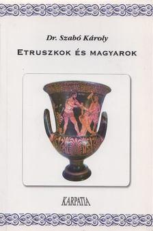 Szabó Károly - Etruszkok és magyarok [antikvár]