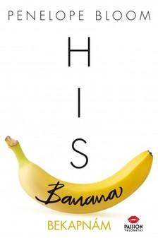 Penelope Bloom - His Banana - Bekapnám [eKönyv: epub, mobi]