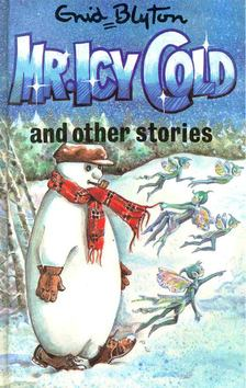 Blyton, Enid - Mr. Icy Cold and Other Stories [antikvár]