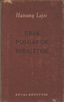 Hatvany Lajos - Urak, polgárok, parasztok [antikvár]