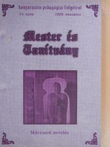 Bodor Mária Anna - Mester és Tanítvány 2009. november [antikvár]