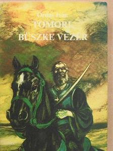 Ordas Iván - Tomori, büszke vezér [antikvár]