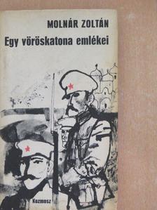 Molnár Zoltán - Egy vöröskatona emlékei [antikvár]
