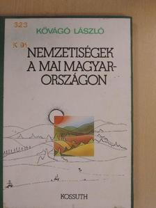Kővágó László - Nemzetiségek a mai Magyarországon [antikvár]