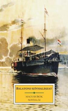 Krúdy Gyula, Mikszáth Kálmán és mások Eötvös Károly, - Balatoni szívhalászat [eKönyv: epub, mobi]