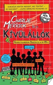 COUSINS, DAVE - CHARLIE MERRICK ÉS A KÍVÜLÁLLÓK