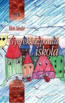 Klein Sándor - Gyerekközpontú iskola