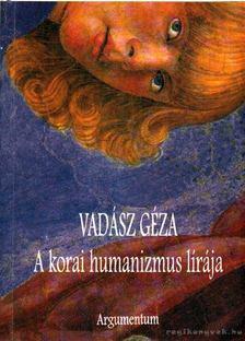 Vadász Géza - A korai humanizmus lírája [antikvár]