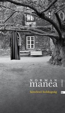 Norman Manea - Kötelező boldogság [eKönyv: epub, mobi]