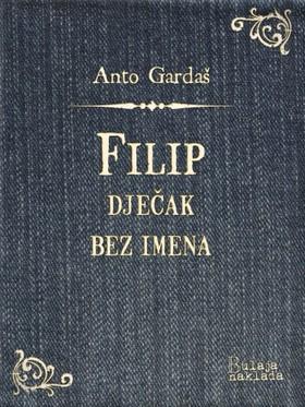 Garda¹ Anto - Filip, djeèak bez imena [eKönyv: epub, mobi]