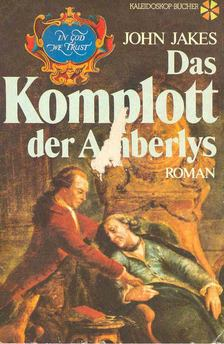 John Jakes - Das Komplott der Amberlys [antikvár]