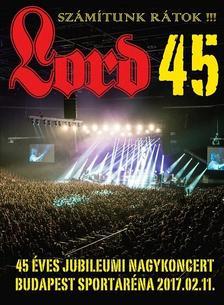Lord - Lord: 45 Aréna koncert - Számítunk rátok! DIGI DVD
