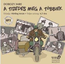 DOBOZY IMRE - A tizedes meg a többiek - Hangoskönyv