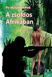 Petrusák János - A zsoldos Afrikában