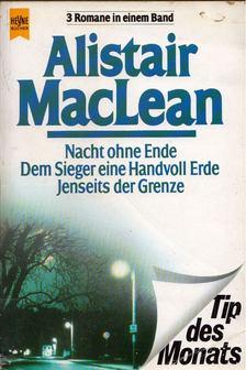 Alistair MacLean - Nacht ohne Ende / Dem Sieger eine Handvoll Erde / Jenseits der Grenze [antikvár]