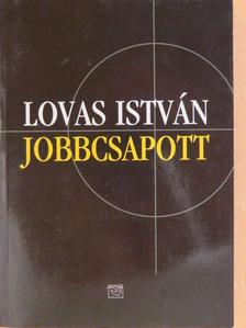 Lovas István - Jobbcsapott [antikvár]