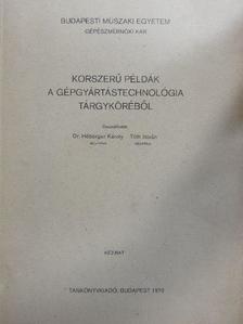 Angyal Béla - Korszerű példák a gépgyártástechnológia tárgyköréből [antikvár]
