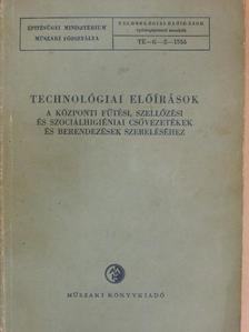 Baráth Ferenc - Technológiai előírások a központi fűtési, szellőzési és szociálhigiéniai csővezetékek és berendezések szereléséhez [antikvár]
