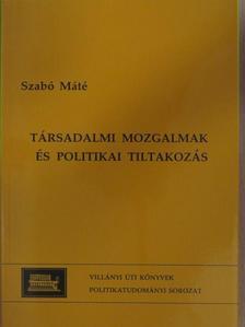 Szabó Máté - Társadalmi mozgalmak és politikai tiltakozás [antikvár]