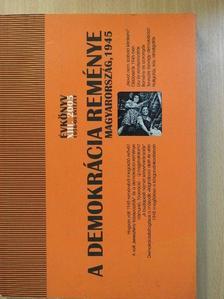 Gyarmati György - A demokrácia reménye - Magyarország, 1945 [antikvár]