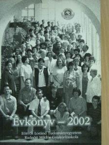 Barabás György - Eötvös Loránd Tudományegyetem Radnóti Miklós Gyakorlóiskola évkönyv 2002 [antikvár]