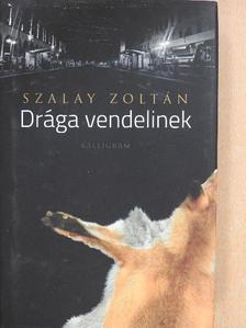 Szalay Zoltán - Drága vendelinek (dedikált példány) [antikvár]